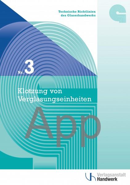 Technische Richtlinie Nr. 3 Klotzung von Verglasungseinheiten