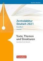 Texte, Themen und Strukturen - Nordrhein-Westfalen - Zentralabitur Deutsch 2021. Arbeitsheft - Grund