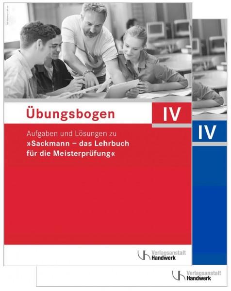 Übungsbogen Teil IV: Aufgaben u. Lösungen zu Sackmann - das Lehrbuch für die Meisterprüfung