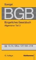 Bürgerliches Gesetzbuch / BGB (13. A.). Allgemeiner Teil 3