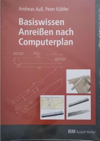 Basiswissen Anreißen nach Computerplan