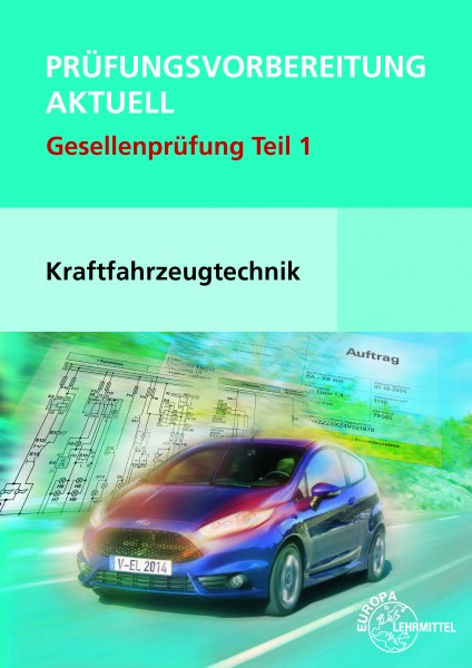 Prüfungsvorbereitung aktuell Kraftfahrzeugtechnik Teil 1