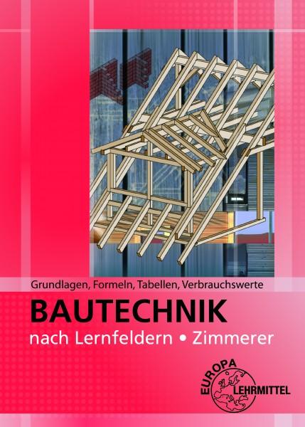 Bautechnik nach Lernfeldern für Zimmerer