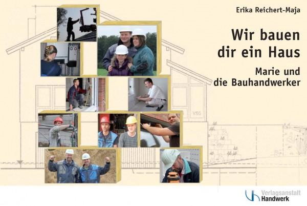 Wir bauen Dir ein Haus. Marie und die Bauhandwerker Softcover Mindestabnahme : 5 Stück