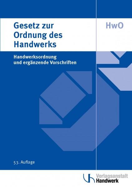 Gesetz zur Ordnung des Handwerks (Handwerksordnung) - 53. Auflage 2020