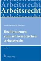 Rechtsnormen zum schweizerischen Arbeitsrecht