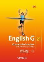 English G 21. Ausgabe B 6. Klassenarbeitstrainer mit Lösungen und Audios online
