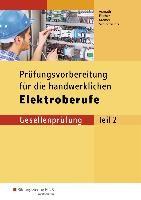 Prüfungsvorbereitung für die handwerklichen Elektroberufe. Gesellenprüfung Teil 2