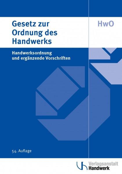Gesetz zur Ordnung des Handwerks (Handwerksordnung) - 54. Auflage 2021