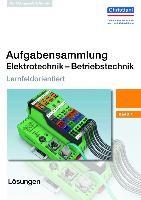 Aufgabensammlung Elektrotechnik Betriebstechnik. Band 1