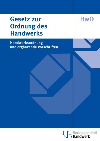 Gesetz zur Ordnung des Handwerks (Handwerksordnung) - 55. Auflage 2021