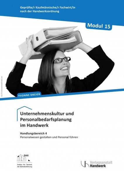 Modul 15: Unternehmenskultur und Personalbedarfsplanung im Handwerk