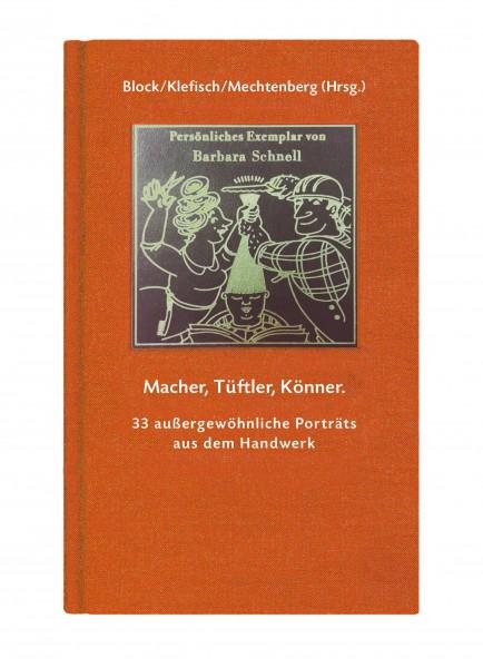 * Macher, Tüftler, Könner. Außergewöhnliche Porträts aus dem Handwerk - Persönliche Ausgabe
