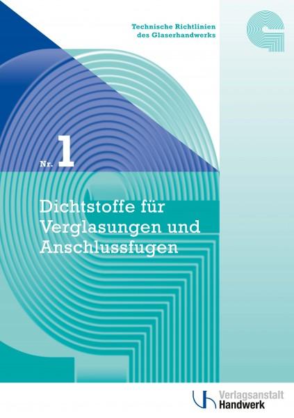 Technische Richtlinie Nr.1 Dichstoffe für Verglasungen + Anschlussfugen