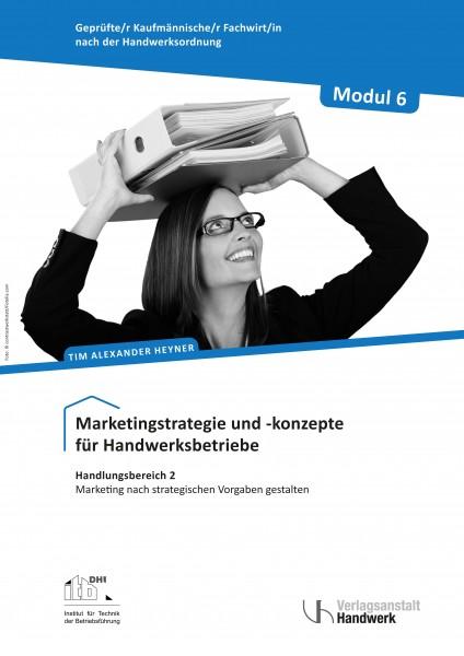 Modul 6: Marketingstrategie- und konzepte für Handwerksbetriebe