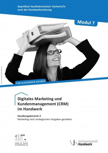 Modul 7: Digitales Marketing und Kundenmanagement (CRM) im Handwerk
