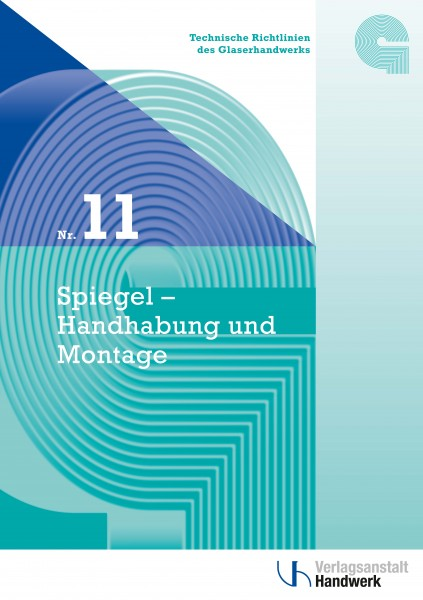 Technische Richtlinie Nr. 11 Spiegel - Handhabung und Montage