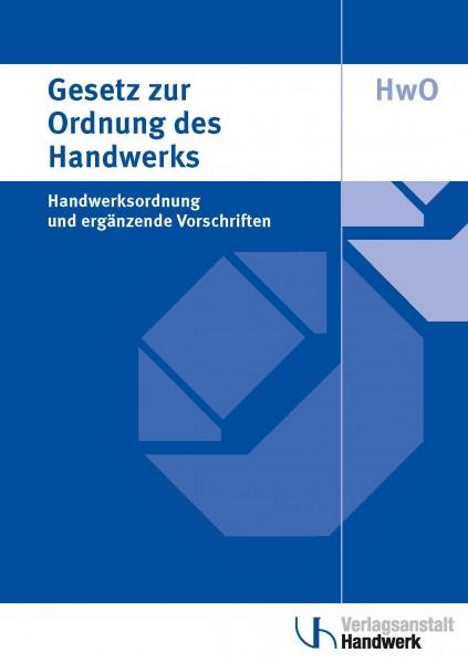 Gesetz zur Ordnung des Handwerks (Handwerksordnung), Stand: 17. Juli 2019