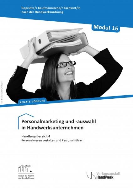 Modul 16: Personalmarketing und -auswahl in Handwerksunternehmen