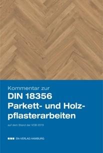Kommentar DIN 18356 Parkettarbeiten und DIN 18367 Holzpflasterarbeiten
