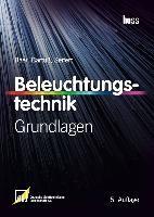 Beleuchtungstechnik Grundlagen. 5. Auflage. Gebunden.