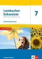 Lambacher Schweizer Mathematik 7 - G9. Ausgabe Nordrhein-Westfalen. Klassenarbeitstrainer. Schülerhe