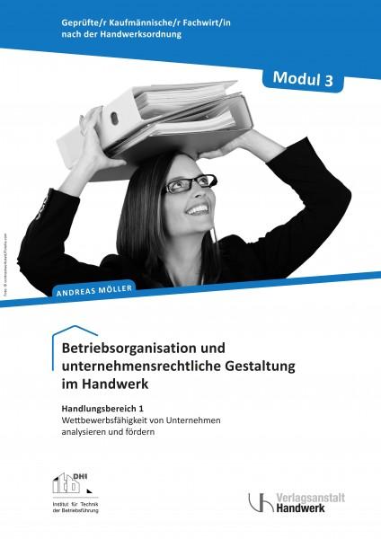 Modul 3: Betriebsorganisation und unternehmensrechtliche Gestaltung im Handwerk