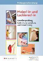Prüfungsvorbereitung Maler/-in und Lackierer/-in, Gesellenprüfung (3 Tle.) Fachrichtung Gestaltun