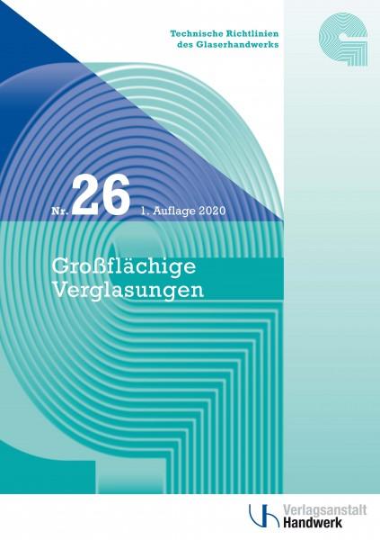 Technische Richtlinie Nr. 26 Großflächige Verglasungen