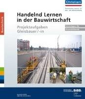 Handelnd Lernen in der Bauwirtschaft Projektaufgaben Gleisbauer/-in