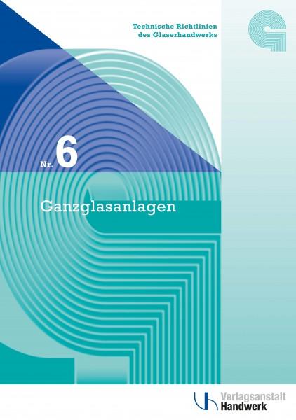 Technische Richtlinie Nr. 6 Ganzglasanlagen