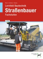 Lernfeld Bautechnik - Fachstufen Straßenbauer