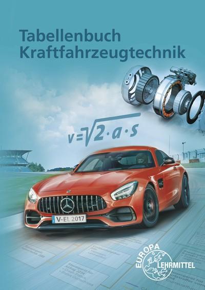 Tabellenbuch Kraftfahrzeugtechnik - Mit Formelsammlung.