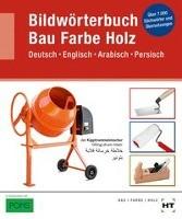 Bildwörterbuch Bau, Farbe, Holz