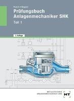 Prüfungsbuch Anlagenmechaniker SHK. Teil 1