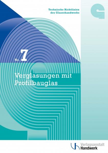 Technische Richtlinie Nr. 7 Verglasungen mit Profilbauglas