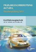 Prüfungsvorbereitung aktuell Kraftfahrzeugtechnik mit Wirtschafts- und Sozialkunde Gesellenprüfung 0