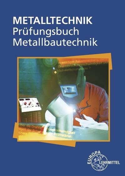 Prüfungsbuch Metallbautechnik