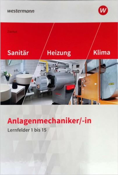 Anlagenmechaniker/-in Sanitär-, Heizungs- und Klimatechnik. Lernfelder 1-15