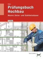 Prüfungsbuch Hochbau Maurer, Beton- und Stahlbetonbauer. 8., überarbeitete und erw. Auflage. Kart