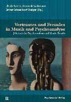 Vertrautes und Fremdes in Musik und Psychoanalyse