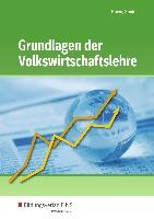 Grundlagen der Volkswirtschaftslehre. Schülerband