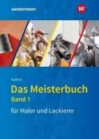 Das Meisterbuch für Maler und Lackierer 1
