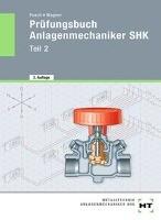 Prüfungsbuch Anlagenmechaniker SHK - Teil 2