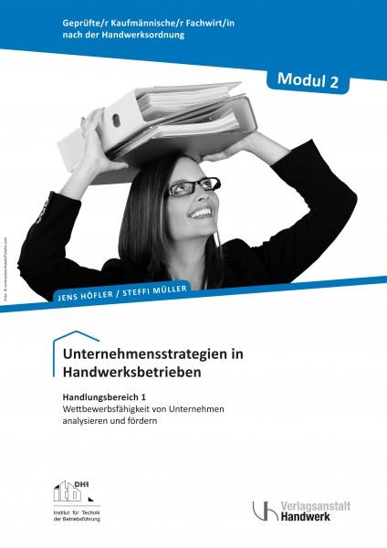 Modul 2: Unternehmensstrategien in Handwerksbetrieben