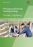 Prüfungsvorbereitung Tischler. Prüfungsvorbereitung Tischler Gesellenprüfung. 2. Auflage 2018